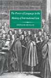 The Power of Language in the Making of International Law: The Word Sovereignty in Bodin and Vattel and the Myth of Westphalia (Developments in International Law)