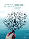 Health, Illness and Well-Being : Perspectives and Social Determinants, Pranee Liamputtong, Rebecca Fanany, Glenda Verrinder, 0195576128