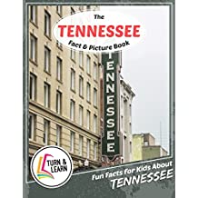 The Tennessee Fact and Picture Book: Fun Facts for Kids About Tennessee (Turn and Learn)