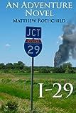 I-29, Matthew Rothchild, 1461127890