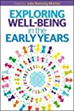img - for Exploring Wellbeing in the Early Years by Julia Manning-Morton (2014-01-01) book / textbook / text book