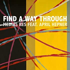 Way Through (Original): Medias Res Feat. April Hepner: MP3 Downloads