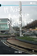 It Also Rains in Puerto Rico Paperback