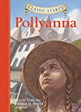 img - for Pollyanna (Classic Starts Series) book / textbook / text book