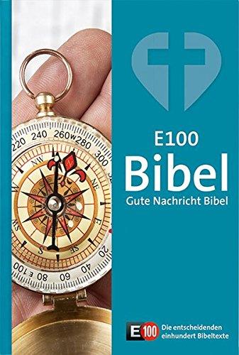 E100 - Gute Nachricht Bibel: Ohne die Spätschriften des Alten Testaments; mit E100 Bibelleseplan und Sonderseiten