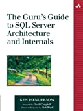 The Guru's Guide to SQL Server Architecture and Internals