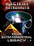 Ancient Astronauts: Our Extraterrestrial Legacy (English Subtitled)