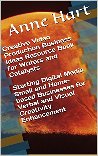 Creative Video Production Business Ideas Resource Book for