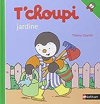 T'Choupi Jardine par Thierry Courtin