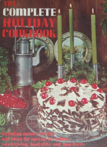 The Complete Holiday Cookbook: Including Menus, Recipes and Ideas for Special Occasions, Entertaining, Food Gifts and Appetizers]()