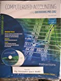 Computerized Accounting Using QuickBooks Pro 2012 9780912503394
