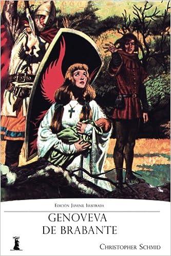 Genoveva de Brabante: Edición Juvenil Ilustrada (Spanish Edition): Christopher Schmid: 9781983674426: Amazon.com: Books