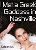 img - for I Met a Greek Goddess in Nashville, Tennessee book / textbook / text book