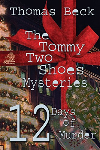 The Tommy Two Shoes Mysteries: 12 Days of Murder