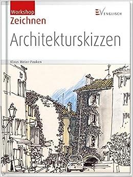 Architekturskizzen Workshop Zeichnen Amazonde Klaus D Meier Pauken Bucher