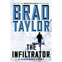 The Infiltrator: A Taskforce Story Audiobook by Brad Taylor Narrated by Rich Orlow