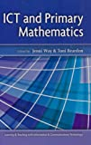 ICT and Primary Mathematics, Way, Jenni, 0335210317