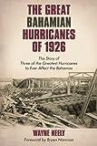 The Great Bahamian Hurricanes Of 1926, Wayne Neely, 1440151741
