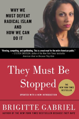 Image of They Must Be Stopped: Why We Must Defeat Radical Islam and How We Can Do It