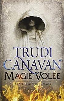 La loi du millénaire, tome 1 : Magie volée par Canavan