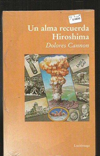 Descargar Libro Un Alma Recuerda Hiroshima Dolores Cannon