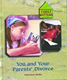 You and Your Parents' Divorce, Katherine E. Krohn, 0823933547