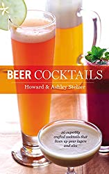 Beer Cocktails: 50 Superbly Crafted Cocktails that Liven Up Your Lagers and Ales (50 Series)