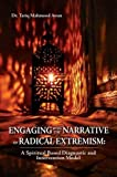 Engaging with the Narrative of Radical Extremism: A Spiritual Based Diagnostic and Intervention Model