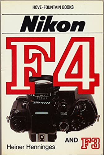 Nikon F4 And F3 Hove Users Guide Amazon Heiner Henninges
