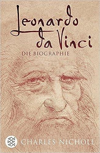 leonardo da vinci die biographie amazonde charles nicholl michael bischoff bcher - Leonardo Da Vinci Lebenslauf