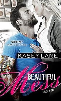 Beautiful Mess (Rock 'n' Ink Book 2) by [Lane, Kasey]