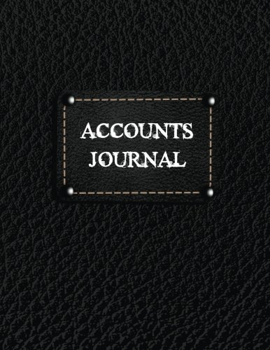 Accounts Journal: Journal Entires For Financial Accounting, General Accounting Notebook (V2)