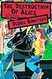 The Destruction of Alice, Debbie Bumstead, 1482761009