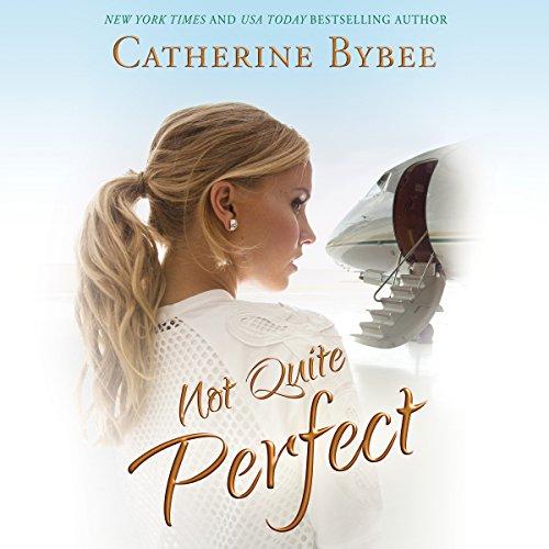 Not Quite Perfect: Not Quite Series, Book 5