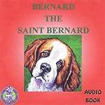 Bernard the St. Bernard | Mark Huff