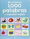 Mis primeras 1.000 palabras en español-inglés / My first 1000 words in Spanish-English (Spanish Edition)