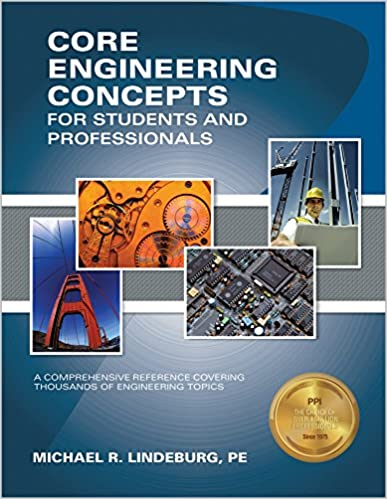 Core Engineering Concepts for Students and Professionals First Edition by PE Michael R. Lindeburg  PDF Download