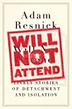 Will Not Attend, Adam Resnick, 0399160388