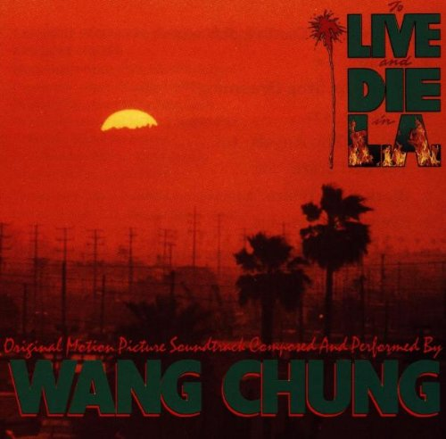 To Live & Die In L.A.: Original Motion Picture Soundtrack by Geffen Goldline