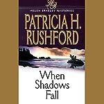 When Shadows Fall | Patricia Rushford