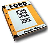 Ford 555B Tractor Loader Backhoe Service Repair Shop Manual Technical with Troubleshooting Overhaul Technical Instructions for Engine, Chassis, Complete Manual