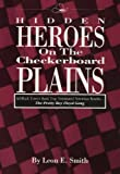 Hidden Heroes on the Checkerboard Plains, Leon E. Smith, 0963472704