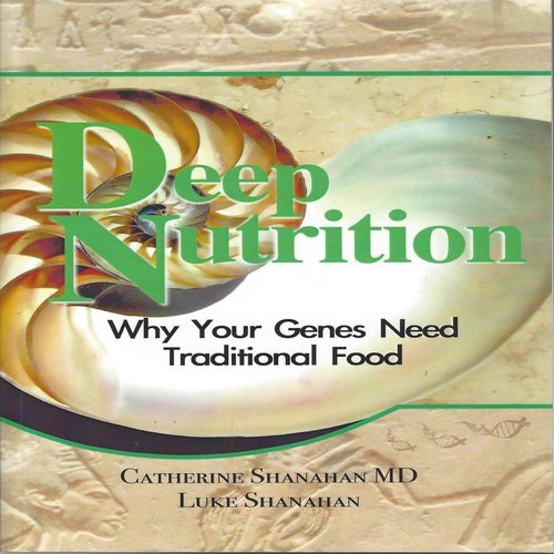 Cheap price Deep Nutrition: Why Your Genes Need Traditional Food