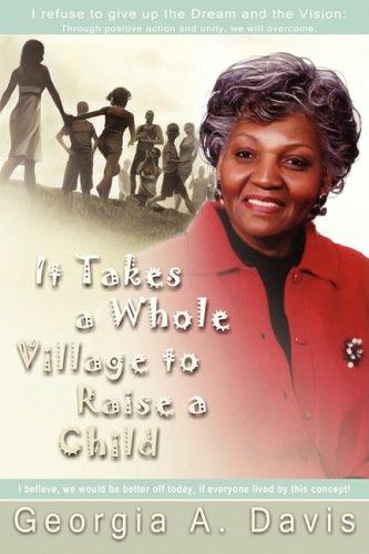 It Takes a Whole Village to Raise a Child (Takes A Whole Village To Raise A Child)