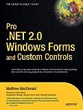 Pro . NET 2. 0 Windows Forms and Custom Controls in C#, Matthew MacDonald, 1590594398