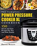 #7: The Complete Power Pressure Cooker XL Cookbook: 150 Quick and Easy Recipes For You and Your Family (Poultry, Beef, Pork, Chicken, Fish, Vegetables, Desserts, Vegan, Vegetarian, Beans, Grains & More)