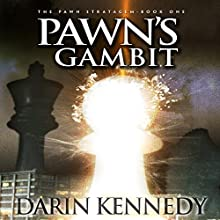 Pawn's Gambit: The Pawn Stratagem, Book 1 Audiobook by Darin Kennedy Narrated by Jack Wayne