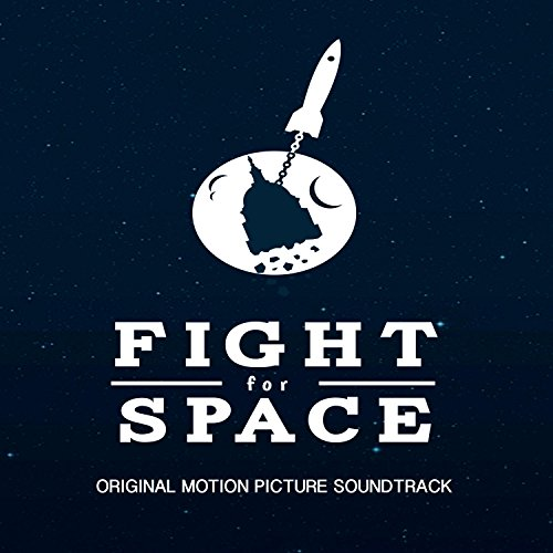 Fight for Space (Original Motion Picture Soundtrack)