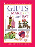 Gifts to Make and Eat, Elizabeth MacLeod, 1550749560