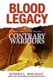 Blood Legacy: Contrary Warriors, Book Two in the Trilogy